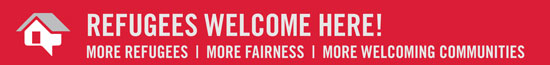 Refugees Welcome Here Banner: More refugees, more fairness, more welcoming communities